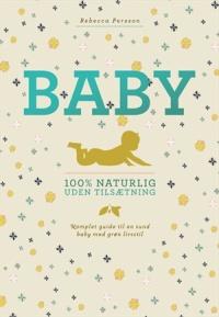 Baby - 100% naturlig uden tilsætning - af Rebecca Persson