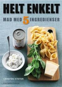 bedste kogebog helt enkelt mad med 5 ingredienser