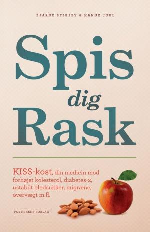 Spis Dig Rask - Ny Bog af Bjarne Stigsby og Hanne Juul