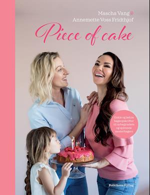 Piece of cake - Ny bog af mascha Vang og Annemette Voss Fridthjof
